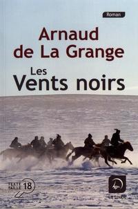Arnaud de La Grange - Les vents noirs.