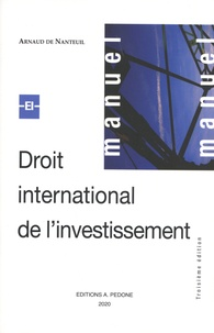 Arnaud de Nanteuil - Droit international de l'investissement.