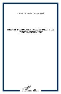 Arnaud de Raulin et Georges Saad - Droits fondamentaux et droit de l'environnement.