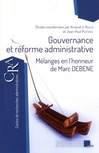Arnaud de Raulin et Jean-Paul Pastorel - Gouvernance et réforme administrative - Mélanges en l'honneur de Marc Debene.