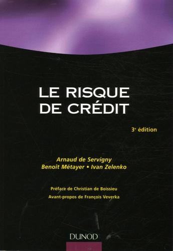 Arnaud de Servigny et Benoît Métayer - Le risque de crédit.
