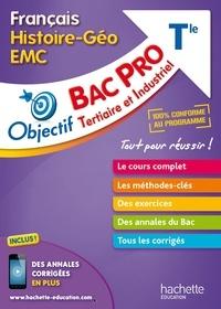 Arnaud de Soria et Jérémie Garcio - Français Histoire-Géo EMC Tle Bac Pro Tertiaire et Industriel.