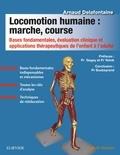 Arnaud Delafontaine - Locomotion humaine : marche, course - Bases fondamentales, évaluation clinique et applications thérapeutiques de l'enfant à l'adulte.
