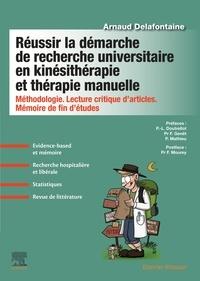 Arnaud Delafontaine - Réussir la démarche de recherche universitaire en kinésithérapie et thérapie manuelle - Méthodologie, lecture critique d'articles, mémoire de fin d'études.