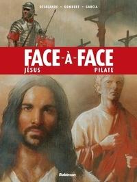 Arnaud Delalande et Denis Gombert - Face-à-face - Jésus, Pilate.