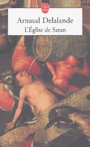 Arnaud Delalande - L'Eglise de Satan.