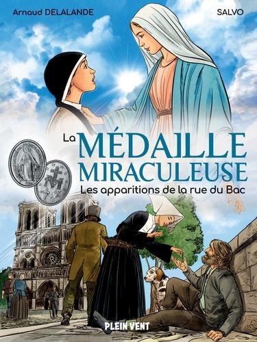 Arnaud Delalande et  Salvo - La Médaille miraculeuse - Les apparitions de la rue du Bac.