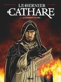 Arnaud Delalande et Eric Lambert - Le Dernier Cathare - Tome 03 NE - Le jugement de Dieu.