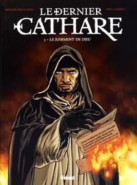 Arnaud Delalande et Eric Lambert - Le dernier cathare Tome 3 : Le jugement de Dieu.