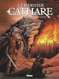 Arnaud Delalande et Eric Lambert - Le dernier cathare Tome 4 : L'église de Satan.