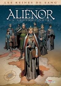 Arnaud Delalande - Les Reines de sang - Aliénor, la Légende noire T06.