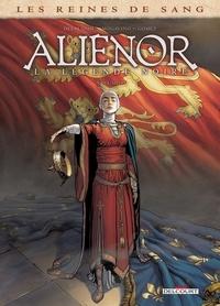 Arnaud Delalande et Simona Mogavino - Les reines de sang  : Aliénor, la légende noire - Tome 4.
