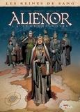 Arnaud Delalande et Simona Mogavino - Les reines de sang  : Aliénor, la légende noire - Tome 6.