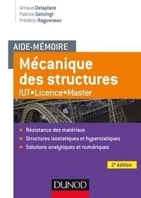 Arnaud Delaplace et Fabrice Gatuingt - Aide-mémoire Mécanique des structures - 2e éd. - IUT-Licence-Master.