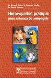 Arnaud Deleu et François Madin - Homéopathie pratique pour animaux de compagnie.