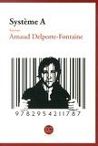 Arnaud Delporte-Fontaine - Système A.