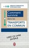 Arnaud Demanche et Stéphane Rose - Comment survivre dans les transports en commun.