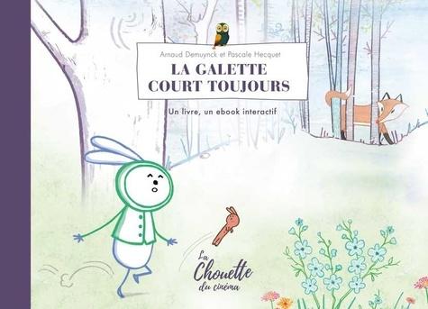 Arnaud Demuynck et Pascale Hecquet - La galette court toujours.