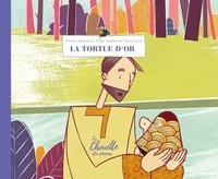 Arnaud Demuynck et Célia Tisserant - La tortue d'or.
