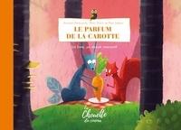 Arnaud Demuynck et Rémi Durin - Le parfum de la carotte.