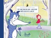 Arnaud Demuynck et Pascale Hecquet - Le retour du grand méchant loup.