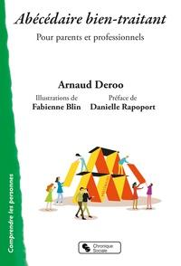 Arnaud Deroo - Abécédaire bien-traitant - Pour parents et professionnels.