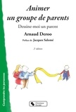 Arnaud Deroo - Animer un groupe de parents - Dessine-moi un parent.