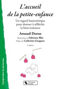Arnaud Deroo - L'accueil de la petite enfance - Un regard humoristique pour donner à réfléchir la bien-traitance.