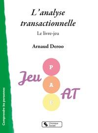 Arnaud Deroo - L'analyse transactionnelle - Le livre-jeu.