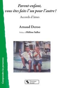 Arnaud Deroo - Parents-enfants, vous êtes faits l'un pour l'autre ! - Accords d'âmes.