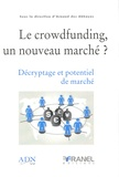 Arnaud Des Abbayes - Le crowdfunding, un nouveau marché ? - Décryptage et potentiel de marché.