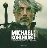 Michael Kohlass- Scénario - Arnaud des Pallières |