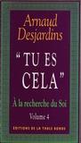 "Arnaud Desjardins - A la recherche du Soi Volume 4 : ""Tu es cela""."