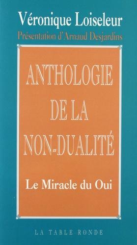 Arnaud Desjardins et Véronique Loiseleur - Anthologie de la non-dualité.