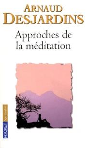 Arnaud Desjardins - Approches de la méditation.