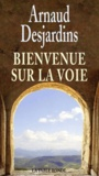 Arnaud Desjardins - Bienvenue sur la Voie.