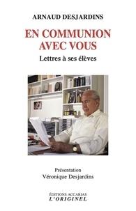Arnaud Desjardins - En communion avec vous - Lettres à ses élèves.