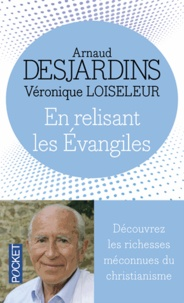 Arnaud Desjardins et Véronique Loiseleur - En relisant les Evangiles.