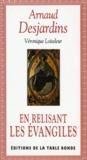 Arnaud Desjardins et Véronique Loiseleur - En relisant les Évangiles.