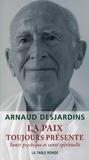 Arnaud Desjardins - La paix toujours présente - Santé psychique et santé spirituelle.