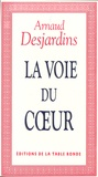 Arnaud Desjardins - La Voie du coeur.