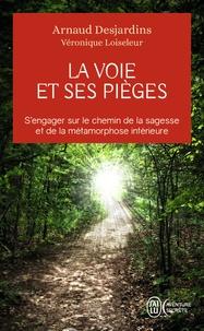 Arnaud Desjardins et Véronique Loiseleur - La voie et ses pièges.