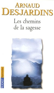 Arnaud Desjardins - Les chemins de la sagesse.