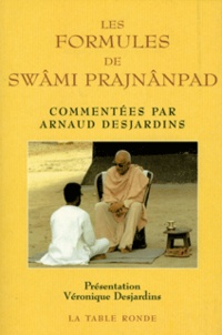 Arnaud Desjardins - Les formules de Swâmi Prajnânpad.