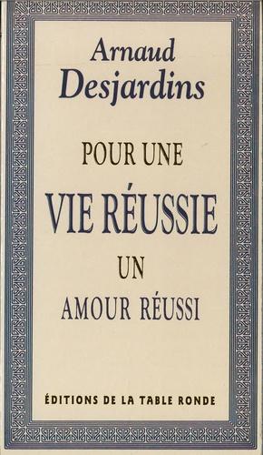 Arnaud Desjardins - Pour une vie réussie, un amour réussi.