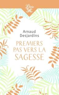 Arnaud Desjardins - Premiers pas vers la sagesse.