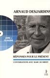 Arnaud Desjardins - Réponses pour le présent - Conversations avec Marc de Smedt. 1 CD audio