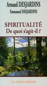 Arnaud Desjardins et Emmanuel Desjardins - Spiritualité - De quoi s'agit-il ?.