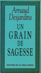 Arnaud Desjardins - Un Grain de sagesse.