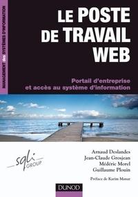Arnaud Deslandes et Jean-Claude Grosjean - Le poste de travail Web - Portail d'entreprise et accès au système d'information.